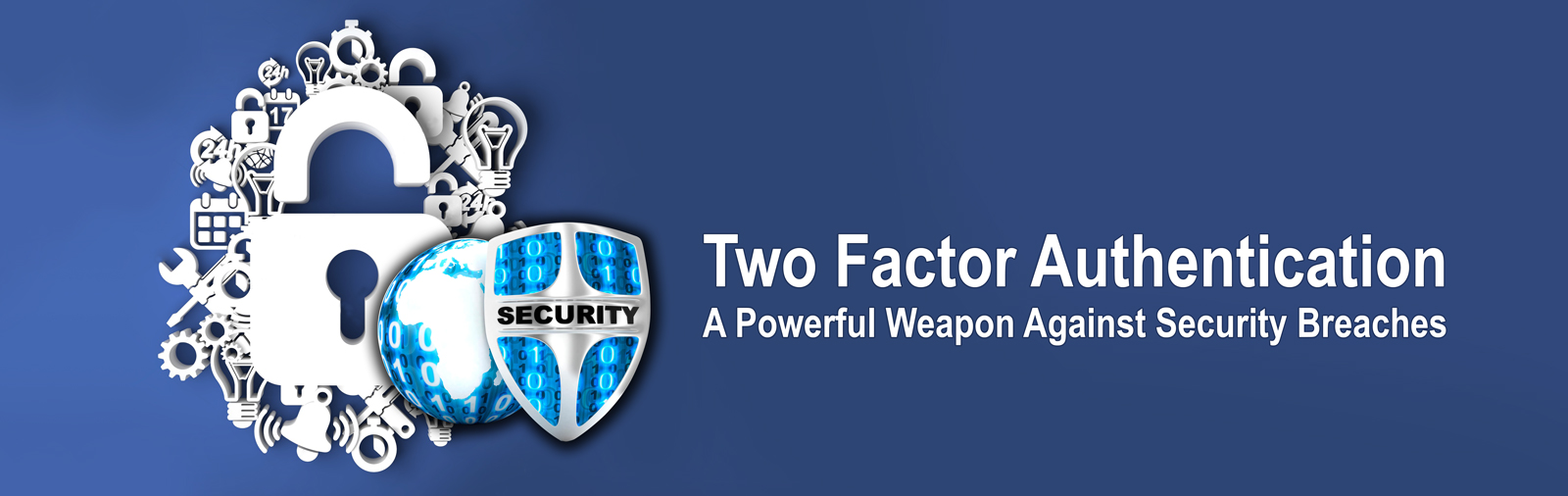 Two Factor Authentication: A Powerful Weapon Against Security Breaches
