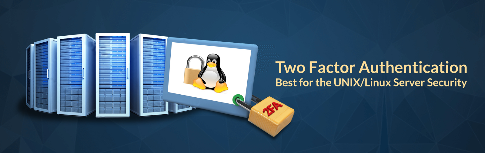 Two Factor Authentication – Best for the UNIX/Linux Server Security