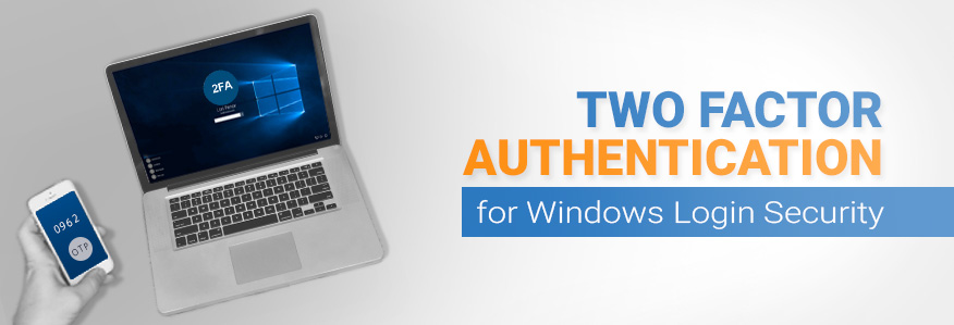 Two Factor Authentication for Windows Login Security